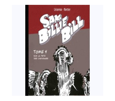 SAM BILLIE BILL – TOME 04 :...