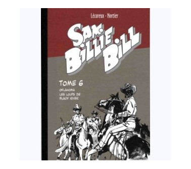 SAM BILLIE BILL – TOME 06 :...