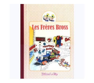 LES FRÈRES BROSS – TOME 1