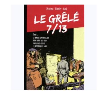 LE GRÊLÉ 7/13 - TOME 05
