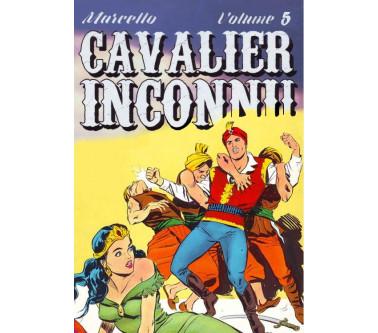 CAVALIER INCONNU - VOLUME 5